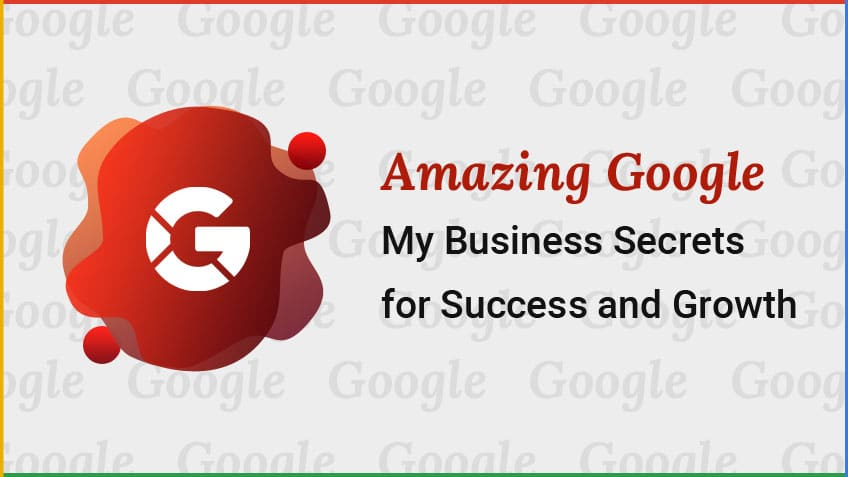 7 google my business secrets