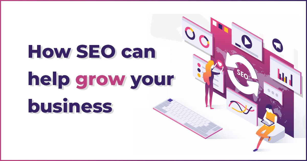 How SEO can help your business to grow